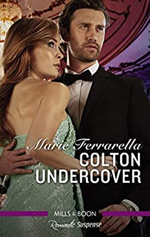 Colton Undercover (The Coltons of Shadow Creek Book 2) by [Ferrarella, Marie]