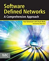 Software Defined Networks: A Comprehensive Approach by Paul Goransson Chuck Black(2014-06-06)