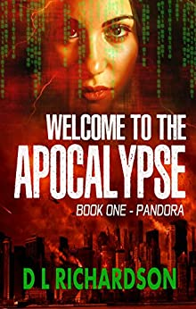 Welcome to the Apocalypse - Pandora (Book One) by [Richardson, D L]