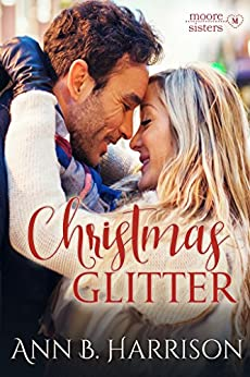 Christmas Glitter (The Moore Sisters of Montana Book 1) by [Harrison, Ann B. ]