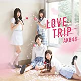 45th Single「LOVE TRIP / しあわせを分けなさい Type D」通常盤 - AKB48