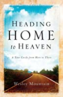 Heading Home To Heaven