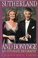 Sutherland and Bonynge: An Intimate Biography