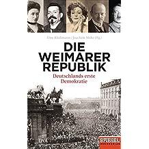 Die Weimarer Republik: Deutschlands erste Demokratie -  - Ein SPIEGEL-Buch (German Edition)