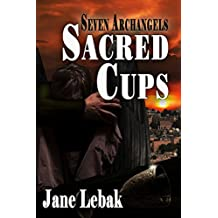 Sacred Cups (Seven Archangels Book 2)