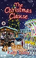 The Christmas Clause: A Cozy Mystery (A Tess and Tilly Cozy Mystery)