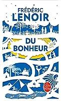 Du bonheur: un voyage philosophique (edition collector)