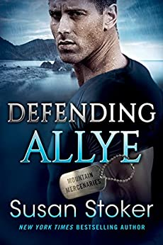 Defending Allye (Mountain Mercenaries Book 1) by [Stoker, Susan]