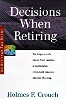 Decisions When Retiring: Tax Guide 301 (Series 300, Retirees and Estates)