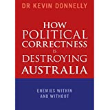 How Political Correctness is Destroying Australia: Enemies Within and Without