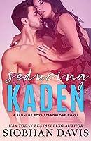 Seducing Kaden (The Kennedy Boys)