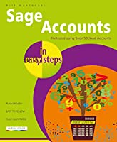 Sage Accounts in easy steps: Illustrated using Sage 50cloud