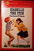 ISABELLE THE ITCH
