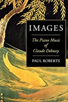 Images: The Piano Music of Claude Debussy (Amadeus)