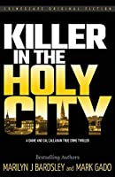 Killer in the Holy City: A Danie and Cal Callahan True Crime Thriller