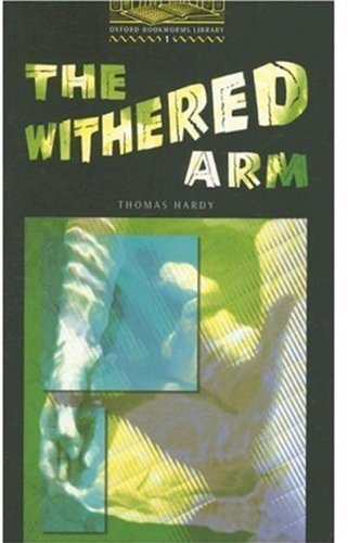 The Withered Arm (Oxford Bookworms)の詳細を見る