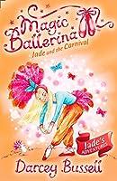 Jade and the Carnival: Jade's Adventures (Magic Ballerina)