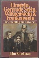 Einstein, Gertrude Stein, Wittgenstein