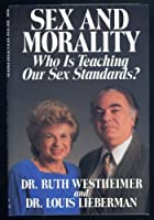 Sex and Morality: Who Is Teaching Our Sex Standards