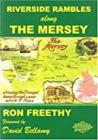 Riverside Rambles - Along the Mersey