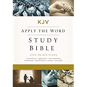 KJV Apply the Word Study Bible: King James Version: Live in His Steps