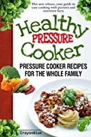 Healthy Pressure Cooker: Pressure Cooker Recipes for the Whole Family [並行輸入品]