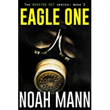 Eagle One (The Bugging Out Series Book 2)