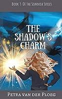 The Shadow's Charm (Somnia Series)