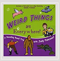 Weird Things Are Everywhere!