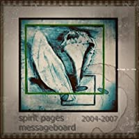 G.R.N. Spirit Pages MESSAGEBOARD, 2004-2007 (English Edition)