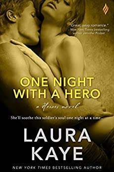 One Night with a Hero: A Heroes Novel (The Hero) by [Kaye, Laura]