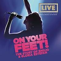 On Your Feet (Original Broadway Cast Recording) by Original Broadway Cast of On Your Feet