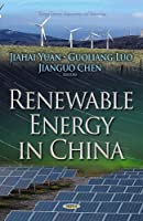Renewable Energy in China (Energy Science, Engineering and Technology)