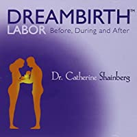 Dreambirth Labor Before During & After