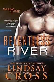 Relentless River: Men of Mercy, Book 8 by [Cross, Lindsay]
