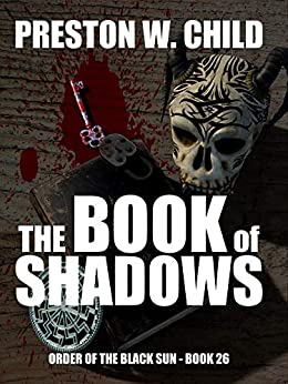The Book of Shadows (Order of the Black Sun 26) by [Child, Preston William]