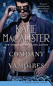 In the Company of Vampires: A Dark Ones Novel (Dark Ones series) by [Macalister, Katie]