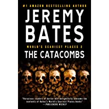 The Catacombs: A Novel (World's Scariest Places Book 2)