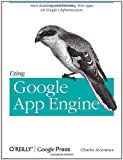 Using Google App Engine: Building Web Applications (English Edition)