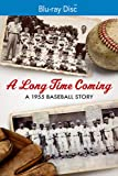 Long Time Coming: A 1955 Baseball Story [Blu-ray]