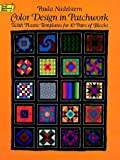 Color Design in Patchwork: With Plastic Templates for 10 Pairs of Blocks (Dover Needlework Series)
