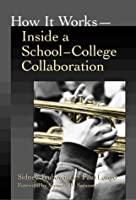 How It Works: Inside a School College Collaboration (School Reform)
