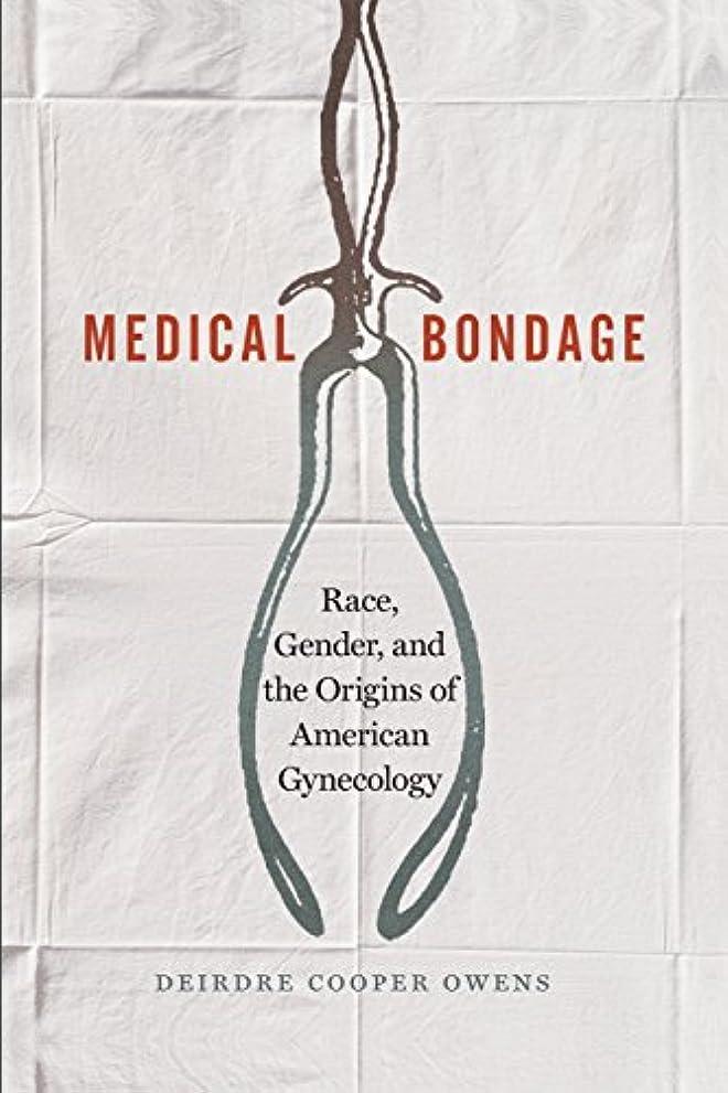 ボス医薬スペードMedical Bondage: Race, Gender, and the Origins of American Gynecology
