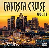 Gangsta Cruise Vol.11 / DJ Scoon