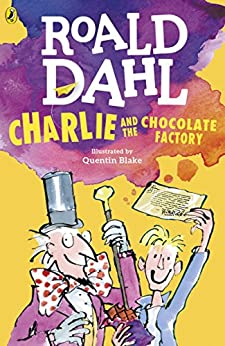Charlie and the Chocolate Factory (Charlie Bucket Series Book 1) by [Dahl, Roald]
