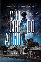 Me He Creído Algo: Creerse a la altura de la galaxia... (Me He Creido Algo)