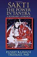 Sakti: The Power in Tantra by Pandit Rajmani Tigunait(2005-02-19)