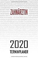 Zahnaerztin - 2020 Terminplaner: Kalender und Organisator fuer Zahnaerztin. Terminkalender, Taschenkalender, Wochenplaner, Jahresplaner, Kalender 2019 - 2020 zum Planen und Organisieren