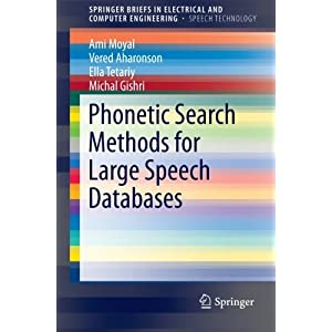 Phonetic Search Methods for Large Speech Databases (SpringerBriefs in Electrical and Computer Engineering)