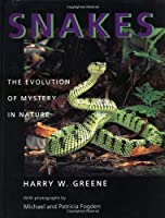 Snakes: The Evolution of Mystery in Nature (Director's Circle Book of the Associates of the University o)